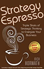Strategy Espresso: Triple Shots of Strategic Thinking to Energize Your Business