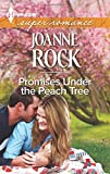 Promises under the Peach Tree, Joanne Rock, 0373608705