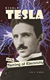 Nikola Tesla and the Taming of Electricity, Lisa J. Aldrich, 193179846X