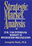 Strategic Market Analysis EUR/USD Interbank Market As Diversified Organization, Boele, Georgette, 0971270716