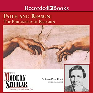 The Modern Scholar: Faith and Reason: The Philosophy of Religion Vortrag