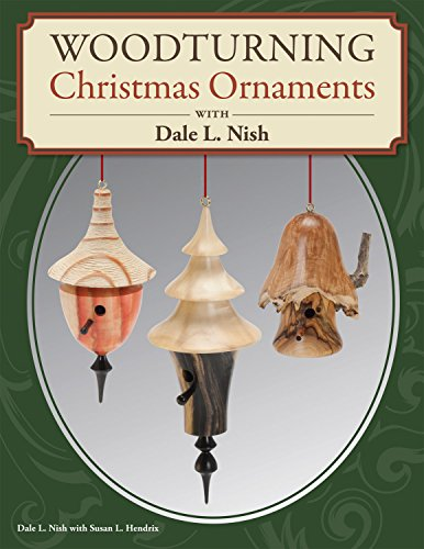 Chapel Ornament - Woodturning Christmas Ornaments with Dale L. Nish (Fox Chapel Publishing) Step-by-Step Instructions & Photos for 12 Elegant Pieces for Your Christmas Tree and to Decorate Your Home for the Holidays