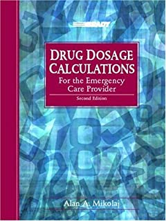 Drug Dosage Calculations For The Emergency Care Provider 2nd Edition