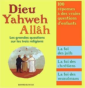 """Afficher """"Dieu, Yahweh, Allâh"""""""