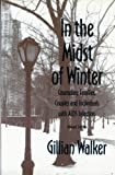 In the Midst of Winter : Systemic Therapy with Families, Couples, and Individuals with AIDS Infection, Walker, Gillian, 0393702049