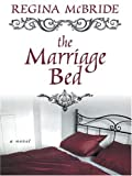 The Marriage Bed, Regina McBride, 0786267399
