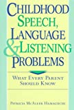 Childhood Speech, Language and Listening Problems, Patricia M. Hamaguchi, 0471034134