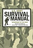 U. S. Army Survival Manual, Department of the Army Staff and Peter T. Underwood, 1616081732
