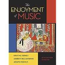 The Enjoyment of Music (Shorter Twelfth Edition)