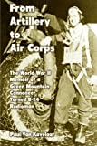 From Artillery to Air Corps: The World War II Memoir of a Green Mountain Cannoneer Turned B-24 Radioman