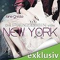Die Prinzessin von New York (Die Prinzessin von New York 1) Hörbuch von Jane Christo Gesprochen von: Eni Winter