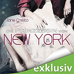 Die Prinzessin von New York (Die Prinzessin von New York 1) Hörbuch