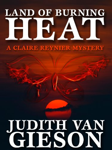 Land of Burning Heat (A Claire Reynier Mystery, #4)
