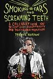 Smoking Ears and Screaming Teeth, Trevor Norton, 1605982547