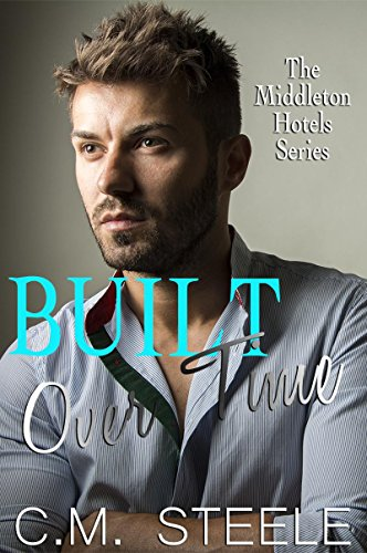 built-over-time-the-middleton-hotels-series-book-4
