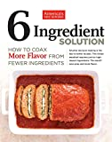 Six-Ingredient Solution: How to Coax More Flavor from Fewer Ingredients