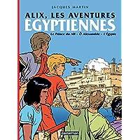ALIX : LES AVENTURES ÉGYPTIENNES PRINCE DU NIL (LE) - Ô ALEXANDRIE - ÉGYPTE (L')