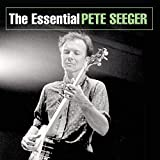 : The Essential Pete Seeger