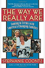 The Way We Really Are: Coming To Terms With America's Changing Families Paperback