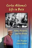 img - for Carlos Aldama's Life in Bat : Cuba, Diaspora, and the Drum by Umi Vaughan (2012-04-02) book / textbook / text book