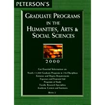 Peterson's Graduate Programs in the Humanities, Arts & Social Sciences 2000 (Peterson's Graduate Programs in the...