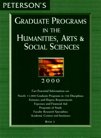 Peterson's Graduate Programs in the Humanities, Arts & Social Sciences 2000 (Peterson's Graduate Programs in the Humanities, Arts and Social Sciences, 2000)
