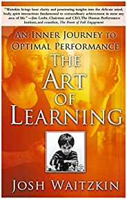 The Art of Learning: An Inner Journey to Optimal Performance (English Edition)