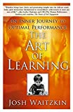 In his riveting new book, The Art of Learning, Waitzkin tells his remarkable story of personal achievement and shares the principles of learning and performance that have propelled him to the top—twice.Josh Waitzkin knows what it means to be at the t...