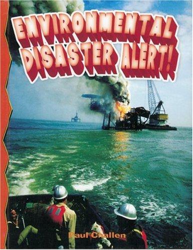 Read Online Environmental Disaster Alert! (Disaster Alert! (Paperback)) pdf epub
