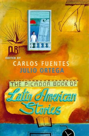 book cover of The Picador Book of Latin American Stories