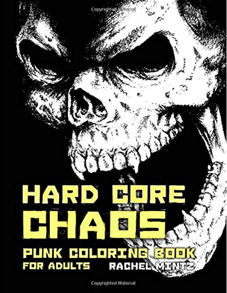- Amazon.com: Hard Core Chaos - Punk Coloring Book For Adults: Hooligans  Violent Designs - Skulls, Gothic, Pit Bulls – Black Background Pages - For  Grown Ups & Teenagers (9781722978235): Mintz, Rachel: Books