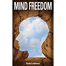 Mind Freedom: Re-program Yourself for Success and Happiness with Meditations, Affirmations, Mindset Shifts