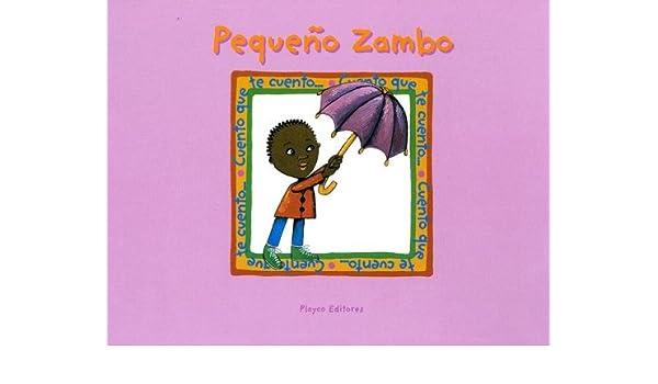 Pequeno Zambo (Little Zambo) (Urdaneta, Josefina. Cuento Que Te Cuento.) (Spanish Edition): Josefina Urdaneta, Helen Bannerman, Carmen Salvador, ...