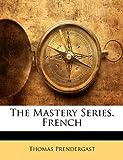 The Mastery Series French, Thomas Prendergast, 1146455267