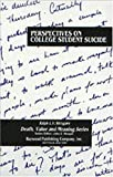 Perspectives on College Student Suicide, Rickgarn, Ralph L., 089503154X