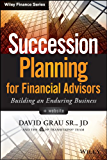 Succession Planning for Financial Advisors: Building an Enduring Business (Wiley Finance)