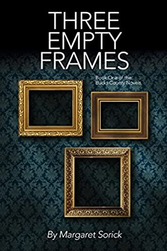 three empty frames (a bucks county novel) (volume 1) margaret