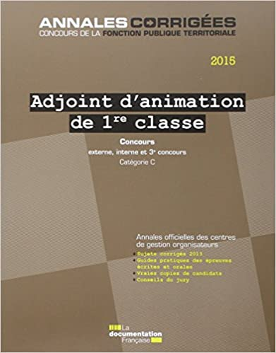 Lire Adjoint d'animation de 1re classe 2015 - Concours externe, interne et 3e concours. Catégorie C pdf, epub