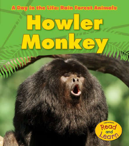 Howler Monkey (A Day in the Life: Rain Forest Animals) by Brand: Heinemann