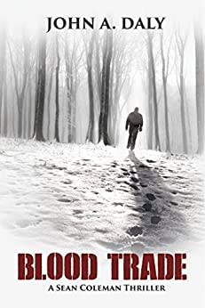 Blood Trade (A Sean Coleman Thriller Book 2) by [Daly, John A.]