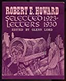 Selected Letters, 1923 to 1930, Robert E. Howard, 0940884267