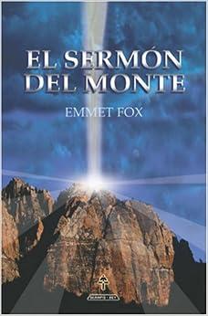 El Sermón del Monte (Spanish Edition): Emmet Fox: 9789962801115 ...