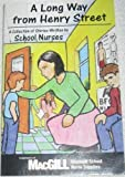 A Long Way from Henry Street : A Collection of Stories Written by School Nurses, , 097447200X