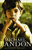The Silent Gift, Michael Landon and Cindy Kelley, 0764203630