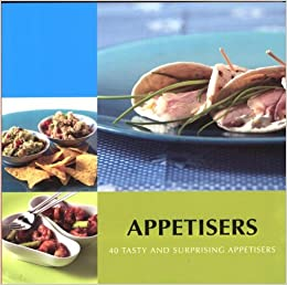 Book Appetisers: 40 Tasty and Surprising Appetisers