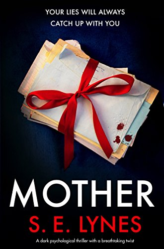 Mother a dark psychological thriller with a breathtaking twist mother a dark psychological thriller with a breathtaking twist by lynes se fandeluxe Document