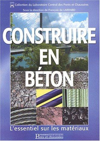 Construire en béton: L'essentiel sur les matériaux Broché – 11 décembre 2002 François de Larrard Collectif d' auteurs 2859783660 0914-WS1201-A04010-2859783660