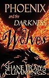 Phoenix and the Darkness of Wolves, Shane Jiraiya Cummings, 1615720545