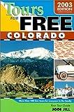 Tours for Free Colorado, Jodi Jill, 189372204X