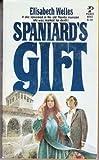 Spaniard's Gift, Elisabeth Welles, 0671809016
